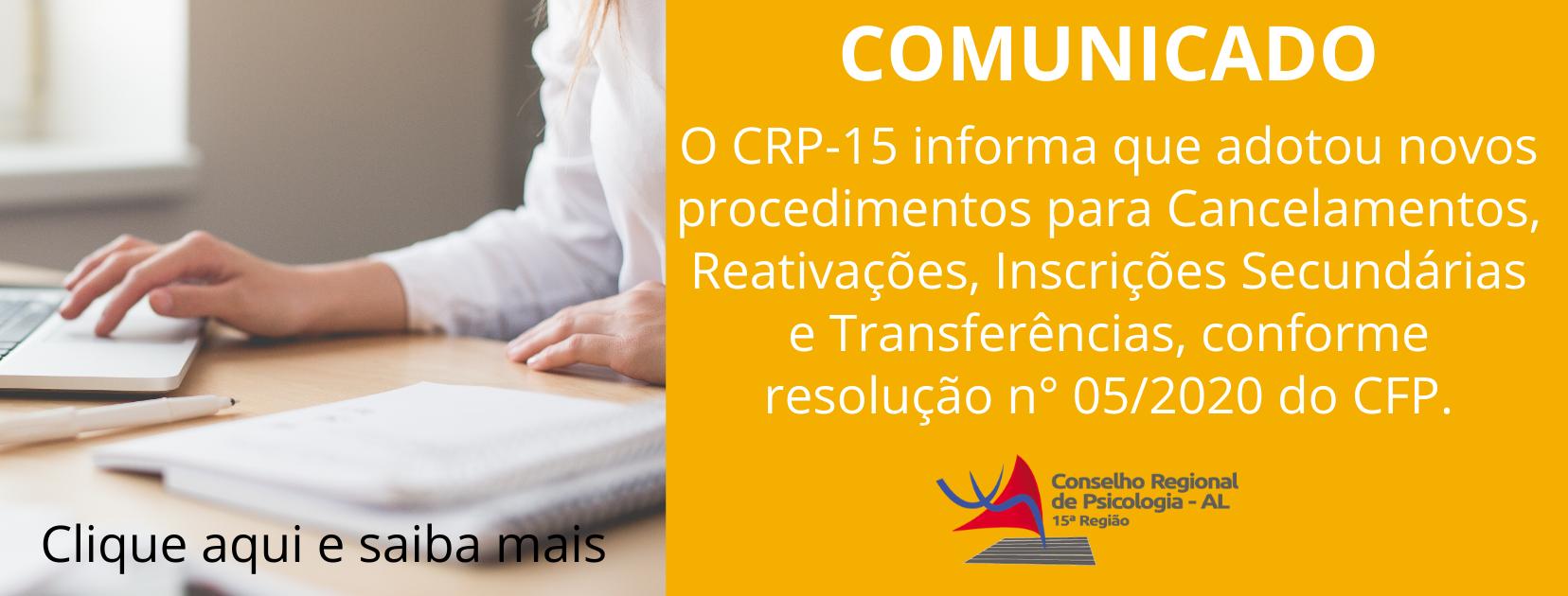 Comunicado CRP-15 sobre Cancelamentos, Reativações, Inscrições Secundárias e Transferências